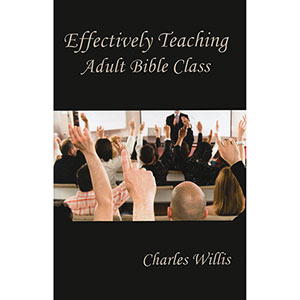 Effectively Teaching Adult Bible Classes